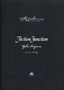 FictionJunction/Yuki Kajiura LIVE vol.#6